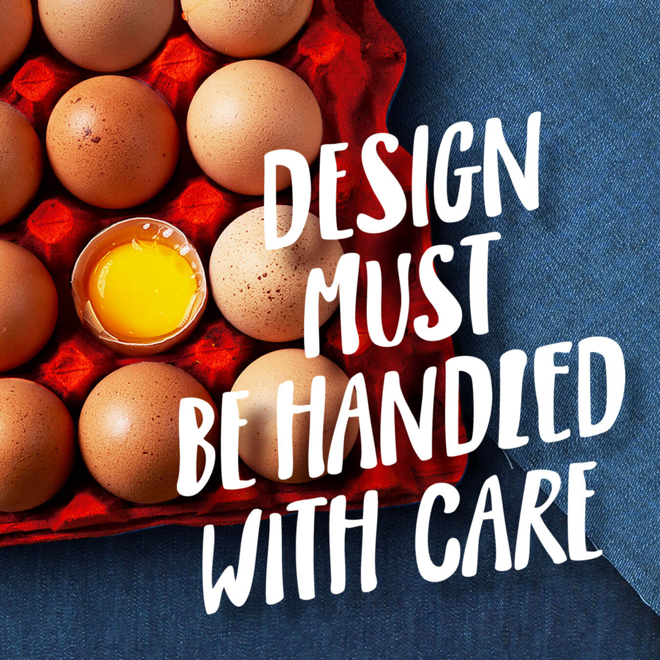design must be handled with care